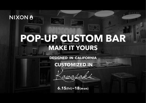 NIXON CUSTOM BAR 6.15(fri)-6.18(mon)