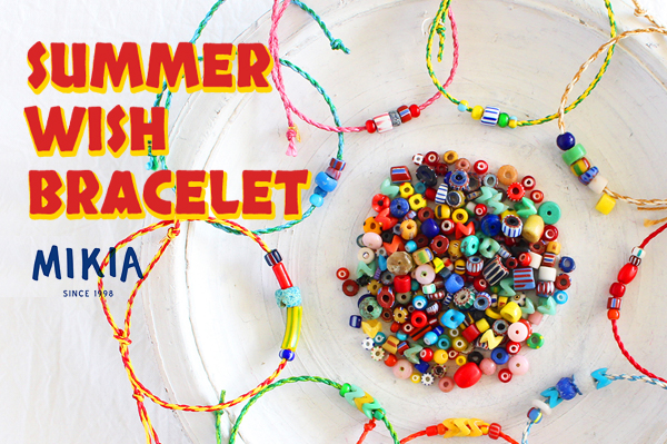"""SUMMER WISH BRACELET""Misanga Work Shop by MIKIA 8.24(sat) @RHC Ron Herman Minatomirai"