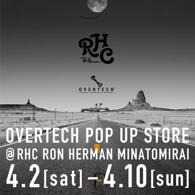 OVERTECH POP UP STORE 04.02(Sat) ~04.10(Sun) @ RHC Ron Herman Minatomirai