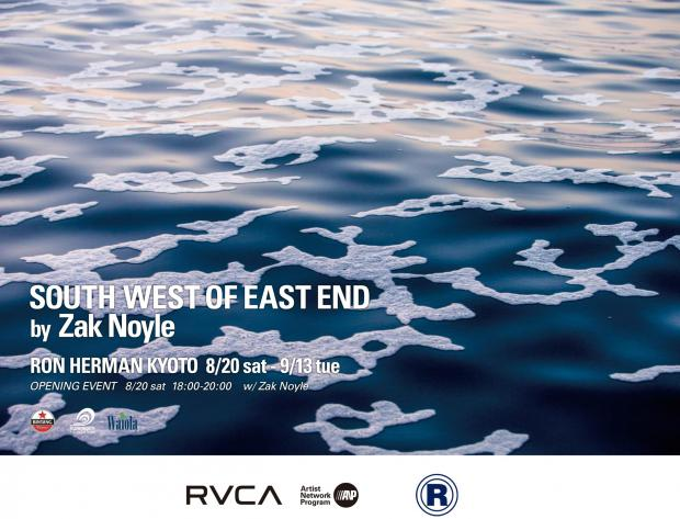 SOUTH WEST OF EAST END by Zak Noyle @Ron Herman Kyoto 8.20(sat)-9.13(tue)
