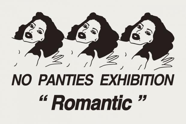 "NO PANTIES EXHIBITION""Romantic"" @RHC Minatomirai 9.29(thu)-11.13(sun)"