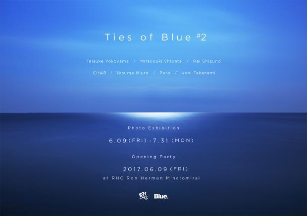 """Ties of Blue #2"" Blue.×RHC Photo Exhibition 6.9(fri)-7.31(mon) @RHC Ron Herman Minatomirai"